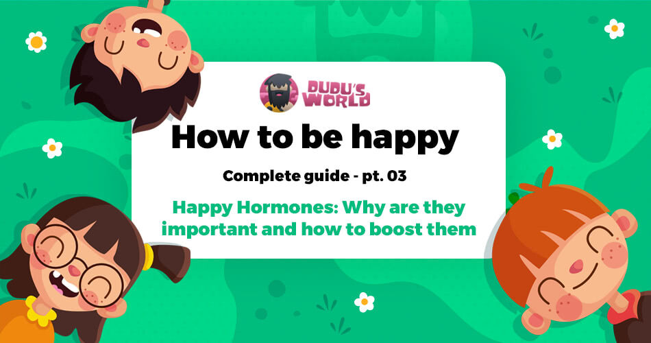 Happy hormones: Why are they important and how to boost them